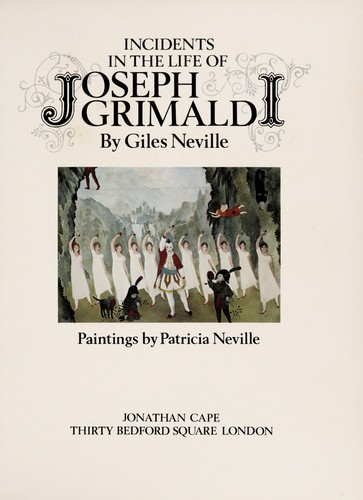 Incidents in the life of Joseph Grimaldi by Giles Neville