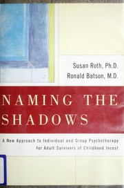 Cover of: Naming the shadows | Susan Roth