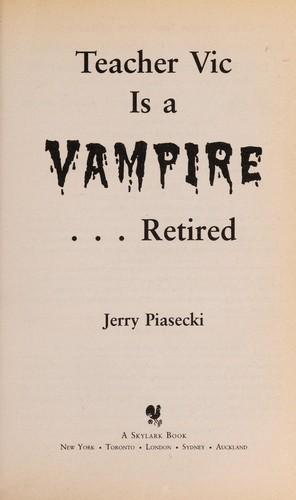 Teacher Vic Is a Vampire...Retired by Jerry Piasecki