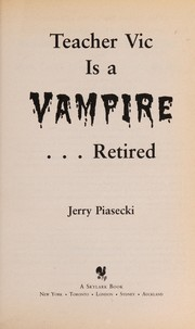 Cover of: Teacher Vic Is a Vampire...Retired | Jerry Piasecki