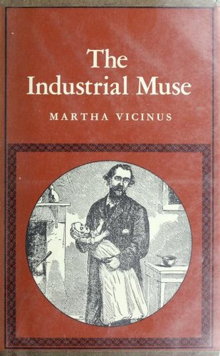 The industrial muse : a study of nineteenth century British working-class literature by