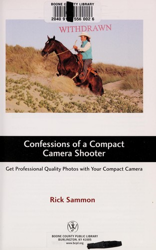 Confessions of a compact camera shooter by Rick Sammon