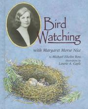 Cover of: Bird watching with Margaret Morse Nice | Michael Elsohn Ross