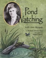 Cover of: Pond watching with Ann Morgan | Michael Elsohn Ross