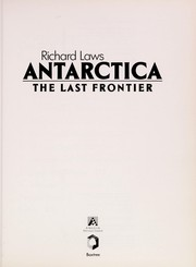 Cover of: Antarctica the Last Frontier | Richard Laws
