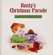 Cover of: Rusty's Christmas Parade (Classic Christmas Collection) | Landoll