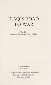Cover of: Iraq's road to war | Amatzia Baram, Barry M. Rubin