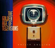 Cover of: The golden age of televisions by Collins, Philip