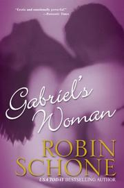 Cover of: Gabriel's woman by Robin Schone