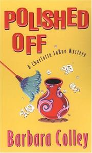 Cover of: Polished Off (Charlotte LaRue Mysteries) | Barbara Colley