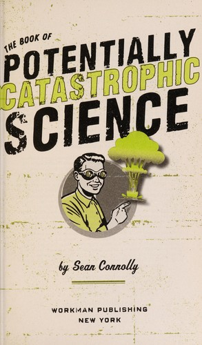 The book of potentially catastrophic science by Connolly, Sean