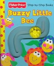 Cover of: Buzzy Little Bee (Fisher Price 1st Steps) | Ellen Weiss