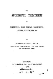 Cover of: The successful treatment of influenza, sore throat, &c | Horatio Goodday