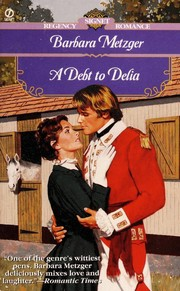Cover of: A debt to Delia | Barbara Metzger