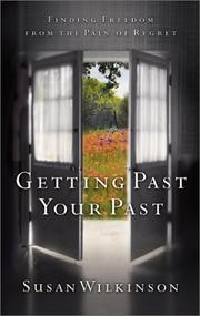 Cover of: Getting Past Your Past | Susan Wilkinson