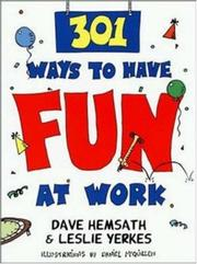 Cover of: 301 ways to have fun at work by Dave Hemsath, David Hemsath, Leslie Yerkes