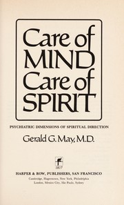 Cover of: Care of mind, care of spirit | Gerald G May