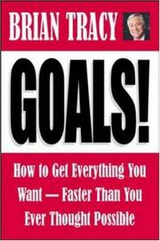 Cover of: Goals! How to Get Everything You Want--Faster Than You Ever Thought Possible by Brian Tracy