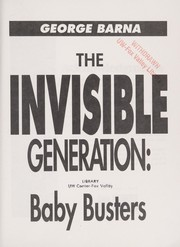 Cover of: The invisible generation | George Barna