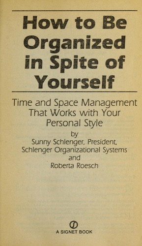 How to be organized in spite of yourself by Sunny Schlenger, Roberta Roesch