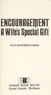 Cover of: Encouragement, a wife's special gift | Ruth McRoberts Ward