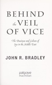Cover of: Behind the veil of vice | Bradley, John R.
