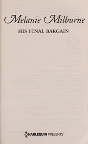 Cover of: His final bargain | Melanie Milburne