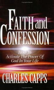 Cover of: Faith and Confession by Charles Capps