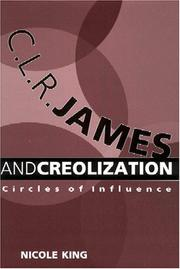 Cover of: C.L.R. James and creolization by Nicole King