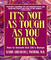 Cover of: It's not as tough as you think | Abraham J. Twerski