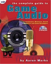 Cover of: The complete guide to game audio | Aaron Marks