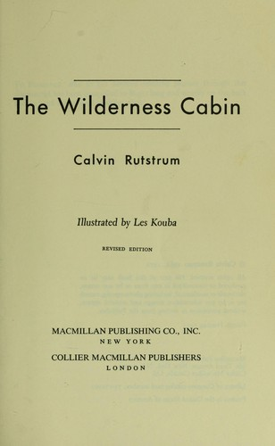 The wilderness cabin by Calvin Rutstrum