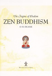 Cover of: Zen Buddhism (The Origins of Wisdom) | O. B. Duane