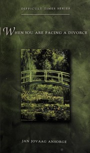 Cover of: When You Are Facing a Divorce (Difficult Times Series) | Jan Jovaag Ansorge