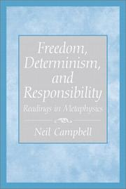 Cover of: Freedom, Determinism, and Responsibility by Neil Campbell
