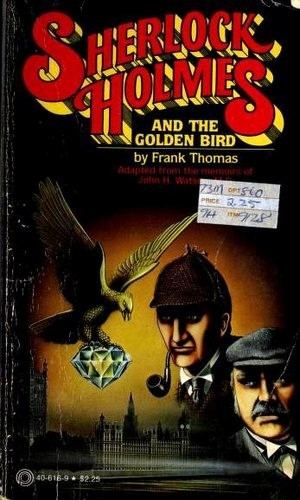 Sherlock Holmes and the Golden Bird by Frank Thomas