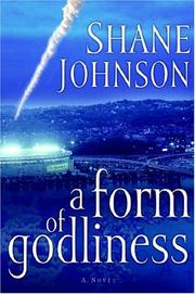 Cover of: A form of godliness | Shane Johnson