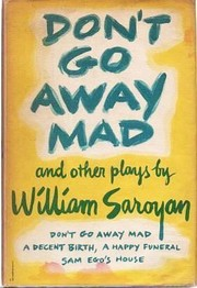 Cover of: Don't go away mad | William Saroyan