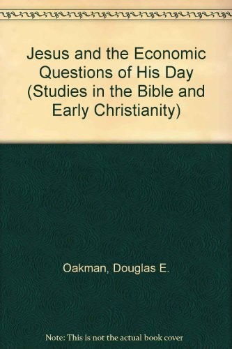 Jesus and the economic questions  of his day by Douglas E. Oakman