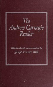 The Andrew Carnegie reader by Andrew Carnegie