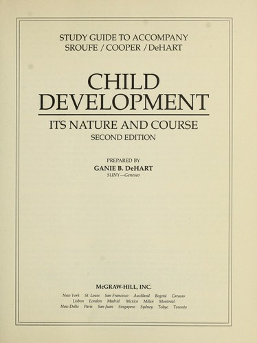 Study guide to accompany Sroufe/Cooper/DeHart Child development by Ganie DeHart