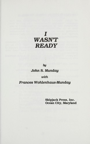 I wasn't ready by John S. Munday, Frances Wohlenhaus-Munday