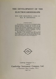 Cover of: The development of the electrocardiograph | S. L. Barron