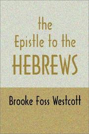 Cover of: The Epistle to Hebrews | B. F. Westcott