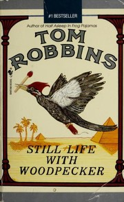 Cover of: Still Life with Woodpecker | Tom Robbins