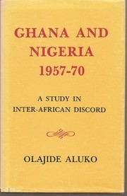 Cover of: Ghana and Nigeria, 1957-70 | Olajide Aluko