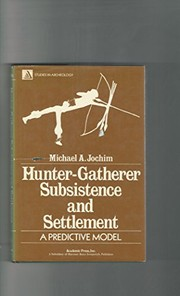 Cover of: Hunter-gatherer subsistence and settlement | Michael A. Jochim