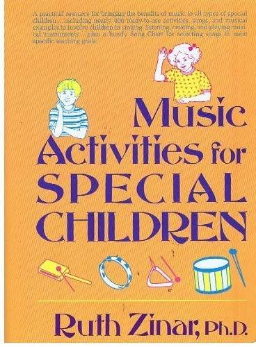 Music activities for special children by Ruth Zinar
