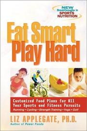 Cover of: Eat Smart, Play Hard by Liz Applegate