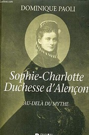 Cover of: Sophie-Charlotte d'Alençon | Dominique Paoli